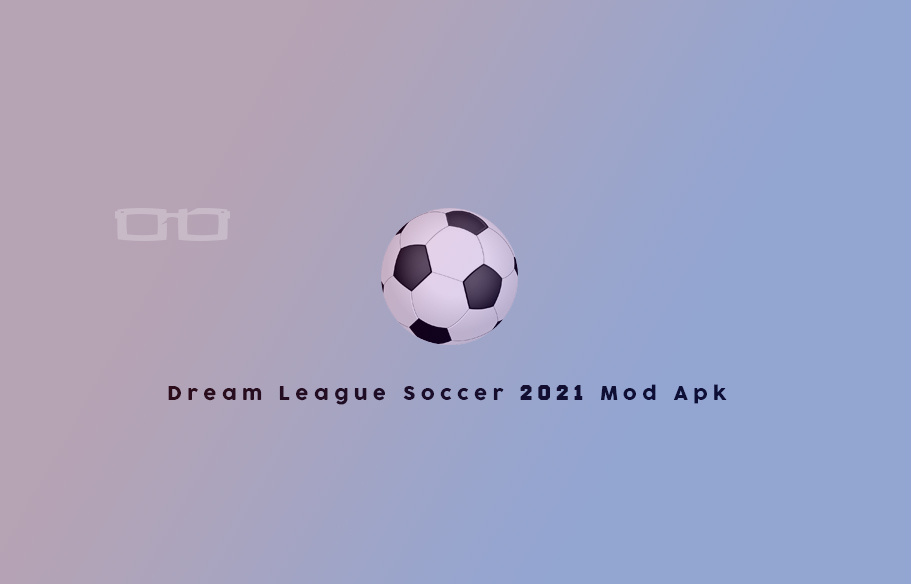 Download Dream League Soccer Mod Apk DLS Hack Unlimited Money Terbaru